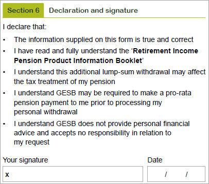 This image shows 'Section 6- Declaration and signature' section of the Withdrawal form. In this section, you need to read and agree to the declaration by signing and dating the form.